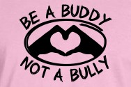 Be a Buddy Not a Bully T-Shirt