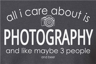 All I Care About is Photography T-Shirt